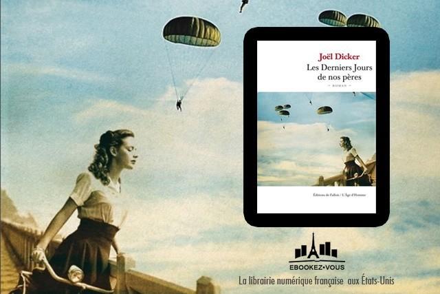 E-book de la semaine : Les Derniers Jours de nos pères de Joël Dicker