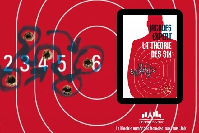 Ebook de la semaine : La théorie des six, de Jacques Expert
