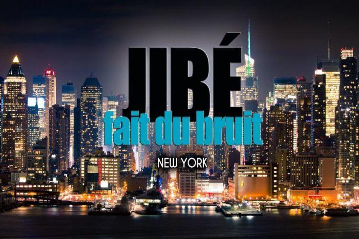 Jibé fait du bruit à NYC