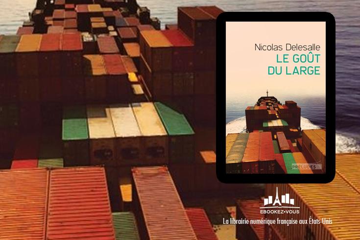 Le goût du large, de Nicolas Delesalle