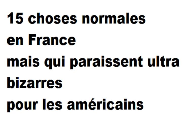 15 choses normales en France mais qui paraissent ultra bizarres pour les américains