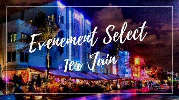 Select, club prive propose une soiree le 1 er Juin a Miami