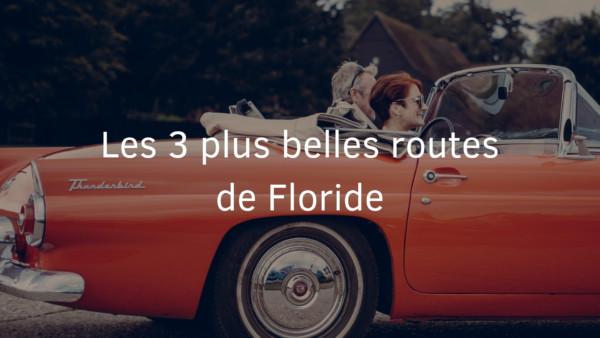 décuvez les plus belles routes de floride
