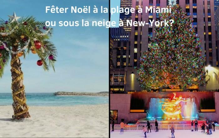 Fêter Noël à la plage à Miami ou sous la neige à New-York