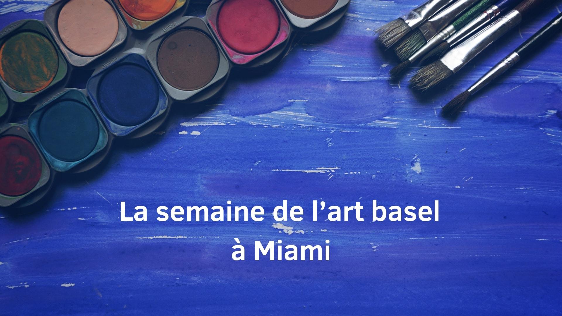 La semaine de l'art basel à Miami