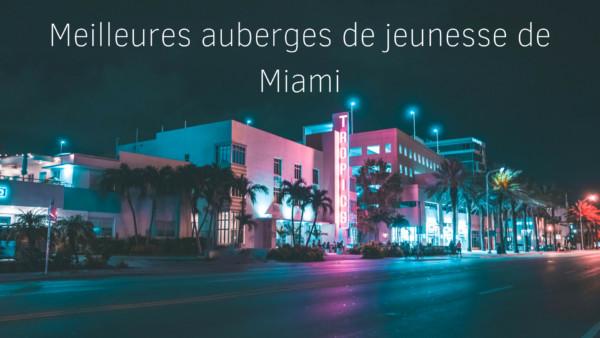 les meilleures auberges de jeunesse à Miami